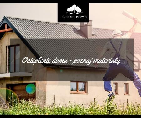 Ocieplenie domu, jakie materiały oferuje nam rynek?
